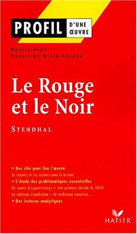 Profil d'une oeuvre : Le rouge et le noir, chronique de 1830, Stendhal