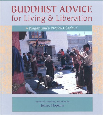 Buddhist Advice for Living and Liberation: Nagarjuna's Precious Garland