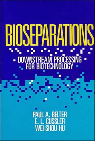 Bioseparations: Downstream Processing for Biotechnology