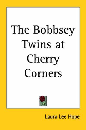 The Bobbsey Twins at Cherry Corners