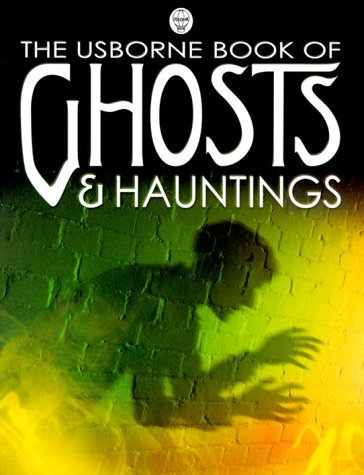 The Usborne Book of Ghosts & Hauntings (Usborne Gift Book)