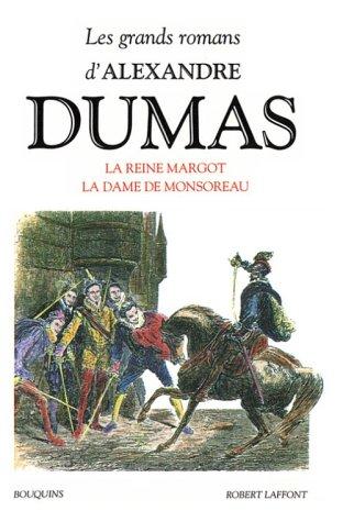 La Reine Margot / La Dame de Monsoreau / Les Quarante-Cinq