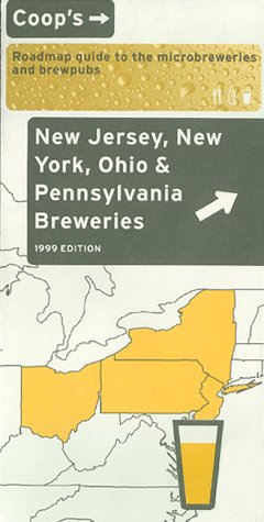 Coop's '99 Road Map Guide To Breweries New Jersey, New York, Ohio, And Pennsylvania