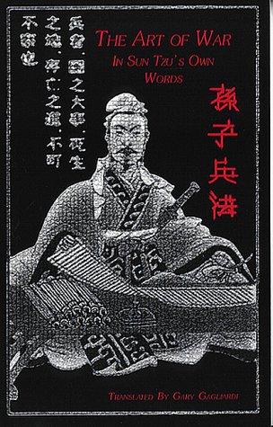 The Art of War: In Sun Tzu's Own Words