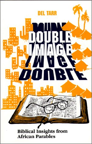 Double Image: Biblical Insights from African Parables
