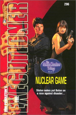 Nuclear Game (Mack Bolan The Executioner, #296)
