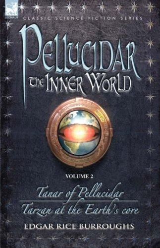 Pellucidar: The Inner World, Vol 2 (Pellucidar, #3-4)
