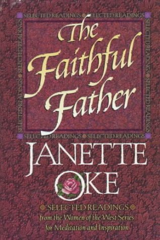 The Faithful Father: Selected Readings from the Women of the West Series for Meditations And...