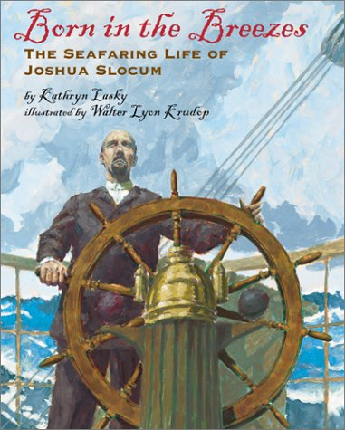 Born In The Breezes: The Voyages Of Joshua Slocum
