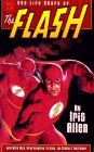 The Life Story of the Flash by Iris Allen