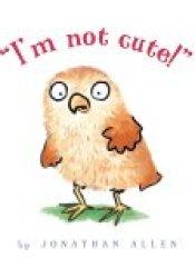 I'm Not Cute! Pdf Book