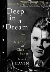 Deep in a Dream: The Long Night of Chet Baker Pdf Book