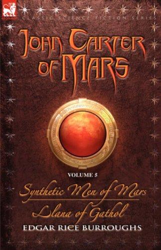 Synthetic Men of Mars / Llana of Gathol (Barsoom #9-10)