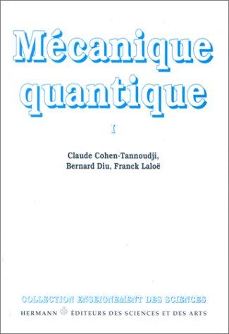 Mécanique Quantique 1 (Mécanique Quantique, #1)