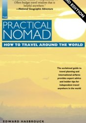 The Practical Nomad: How to Travel Around the World Pdf Book