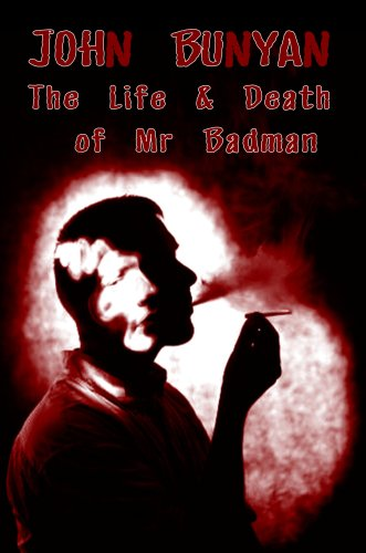 The Life And Death Of Mr Badman (The Twin Book To The Pilgrim's Progress)