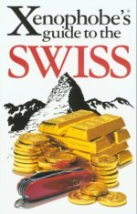 The Xenophobe's Guide to the Swiss (Paul Bilton)