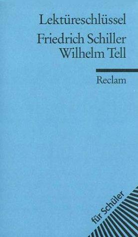 Wilhelm Tell. Lektüreschlüssel