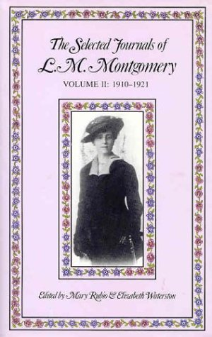 The Selected Journals of L.M. Montgomery, Vol. 2: 1910-1921