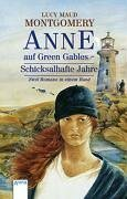Anne Auf Green Gables. Schicksalhafte Jahre. ( Ab 11 J.)