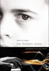 The Hidden Sense: Synesthesia In Art And Science Pdf Book