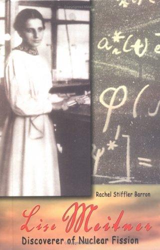 Lise Meitner: Discoverer of Nuclear Fission