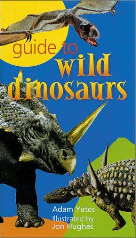 Guide to Wild Dinosaurs
