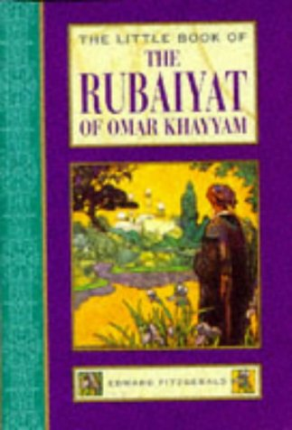 The Little Book Of The Rubaiyat Of Omar Khayyam (Little Books)