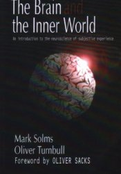 The Brain and the Inner World: An Introduction to the Neuroscience of Subjective Experience Pdf Book