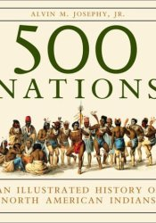 500 Nations: An Illustrated History of North American Indians Pdf Book