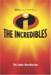 The Incredibles (Incredibles Junior Novel)