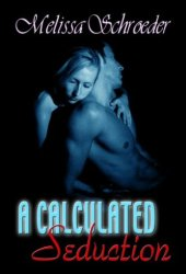 A Calculated Seduction