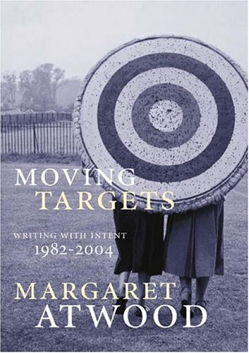 Moving Targets: Writing with Intent 1982 - 2004