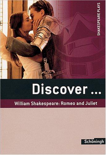 Discover... Romeo And Juliet. Mit Materialien. Englischsprachig.