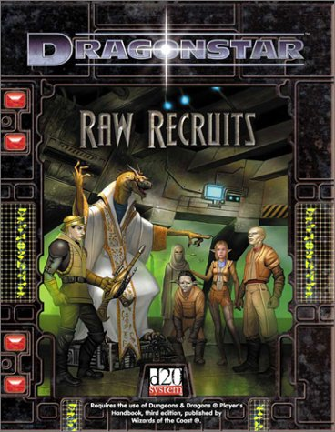 Raw Recruits (Dragonstar D20 System) (Dragonstar)