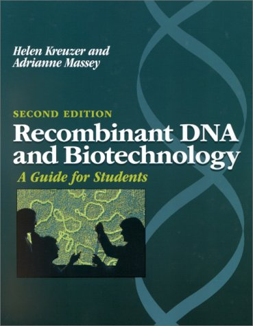Recombinant Dna And Biotechnology: A Guide For Students