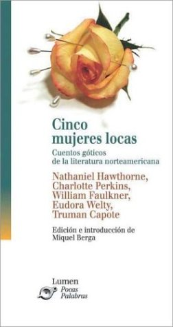 Cinco Mujeres Locas: cuentos góticos de la literatura norteamericana