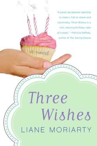 Three Wishes By Liane Moriarty Reviews Discussion Bookclubs Lists