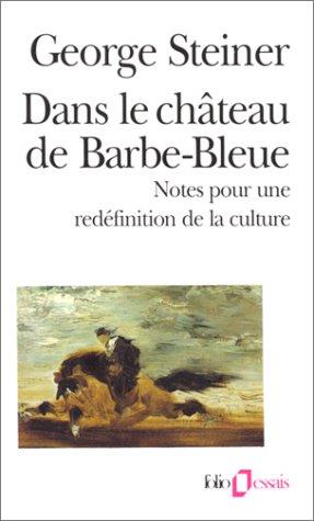 Dans le château de Barbe-Bleue: Notes pour la redéfinition de la culture