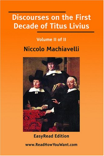 Discourses on the First Decade of Titus Livius, Volume II of II
