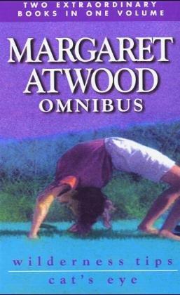 Margaret Atwood Omnibus: Wilderness Tips & Cat's Eye