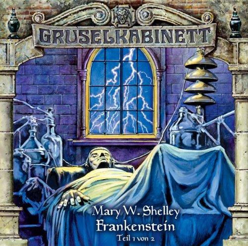Gruselkabinett 12 - Frankenstein (Teil 1 von 2)