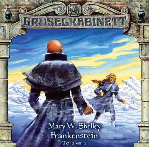 Gruselkabinett 13 -  Frankenstein (Teil 2 von 2)