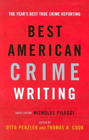 The Best American Crime Writing: 2002 Edition: The Year's Best True Crime Reporting