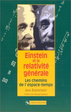 Einstein Et La Relativité Générale:  Les Chemins De L'espace Temps