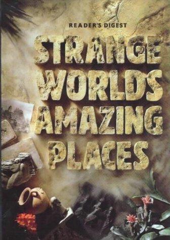 Strange Worlds Amazing Places