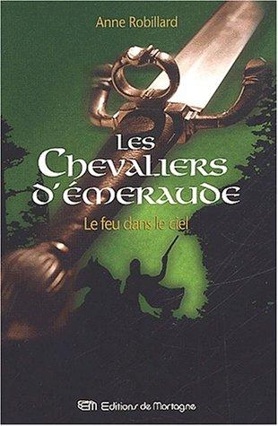 Le Feu dans le ciel (Les Chevaliers d'Émeraude, #1)