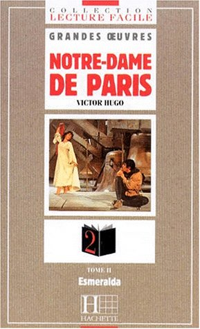 "Collection ""Lecture Facile"" Grandes Oeuvres - Level 1: Notre-Dame de Paris"