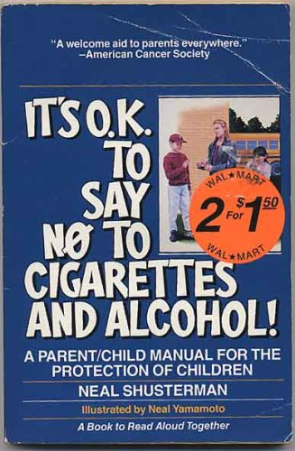 It's Ok to Say No to Cigarettes and Alcohol