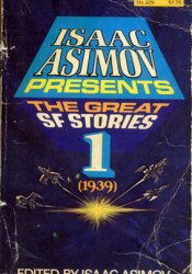 Isaac Asimov Presents The Great SF Stories 1: 1939 Pdf Book